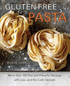 Gluten-Free Pasta by Robin Asbell